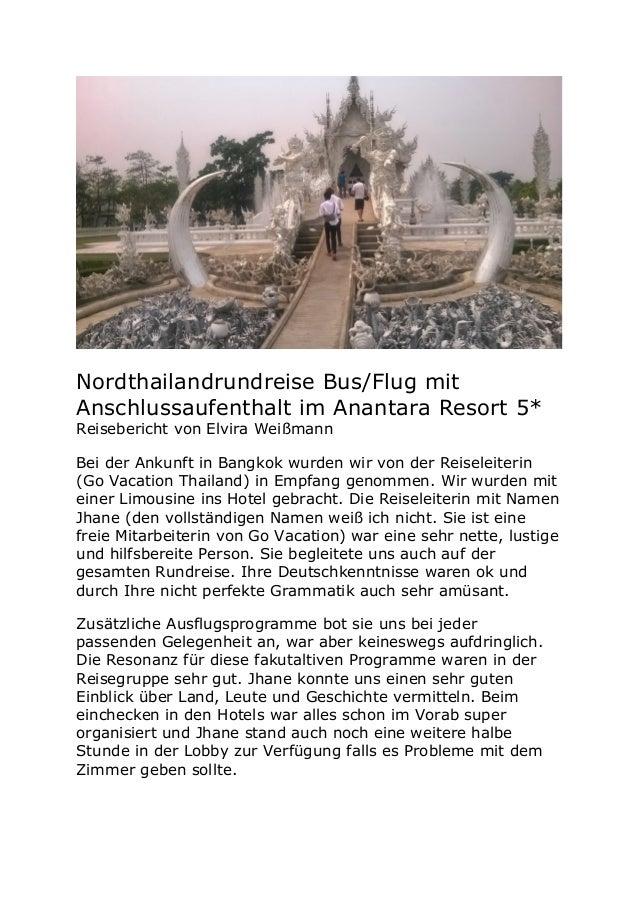 Nordthailandrundreise Bus/Flug mit Anschlussaufenthalt im Anantara Resort 5* Reisebericht von Elvira Weißmann Bei der Anku...