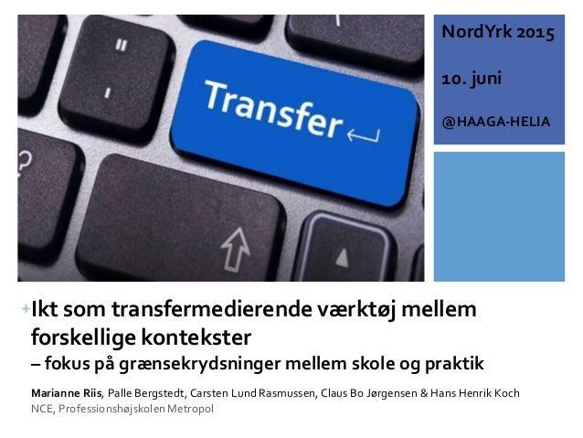 +Ikt som transfermedierende værktøj mellem forskellige kontekster – fokus på grænsekrydsninger mellem skole og praktik Mar...