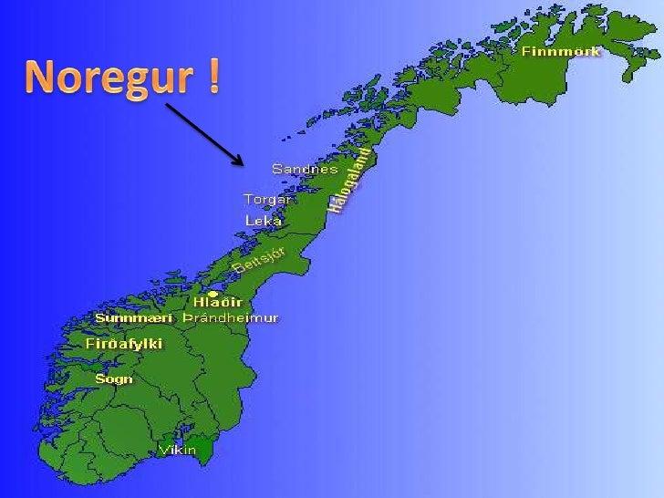 • Noregur þekur allan   vestanverðan   Skandínavíuskaga.   Strönd Noregs er   mjög vogskorin og   löng. Úti fyrir   strönd...