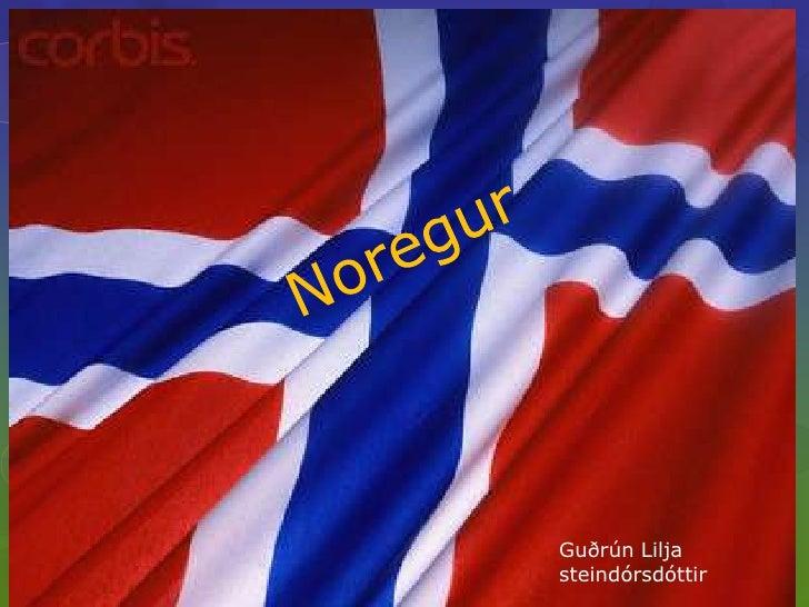 Noregur<br />Guðrún Lilja steindórsdóttir<br />