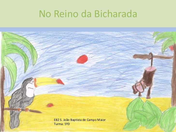 No Reino da Bicharada<br />EB2 S. João Baptista de Campo Maior<br />Turma: 5ºD<br />