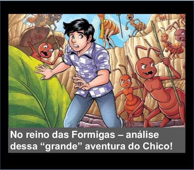 """No reino das Formigas – análise dessa """"grande"""" aventura do Chico!"""