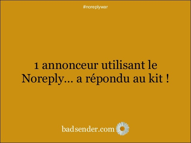 #noreplywar  Que pensez-vous de l'utilisation d'adresses de type Noreply en emailing ?  bad sender.com