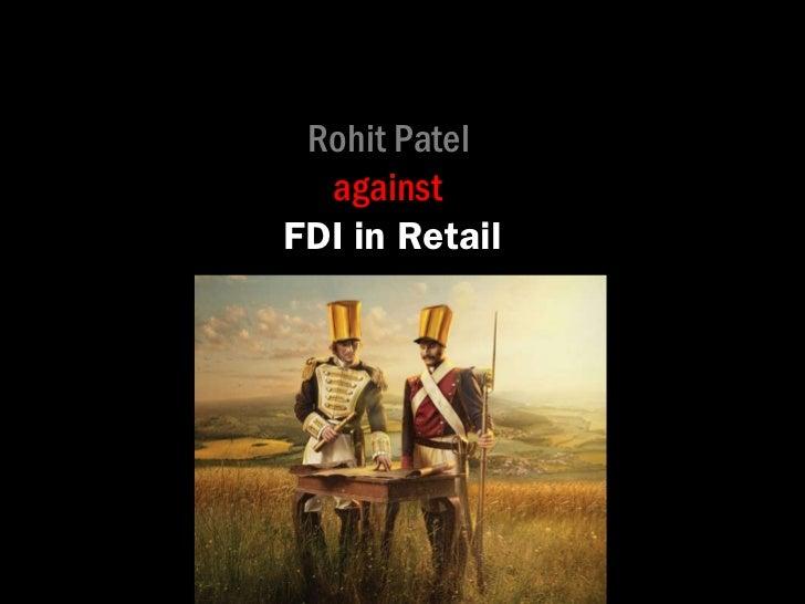 Rohit Patel  against   FDI in Retail