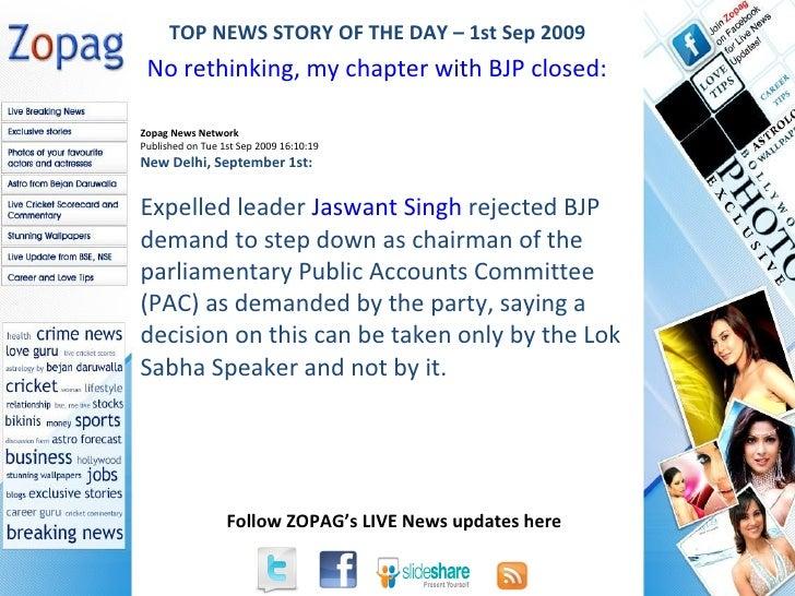 Zopag News Network Published on Tue 1st Sep 2009 16:10:19 New Delhi, September 1st:  Expelled leader  Jaswant Singh  rejec...