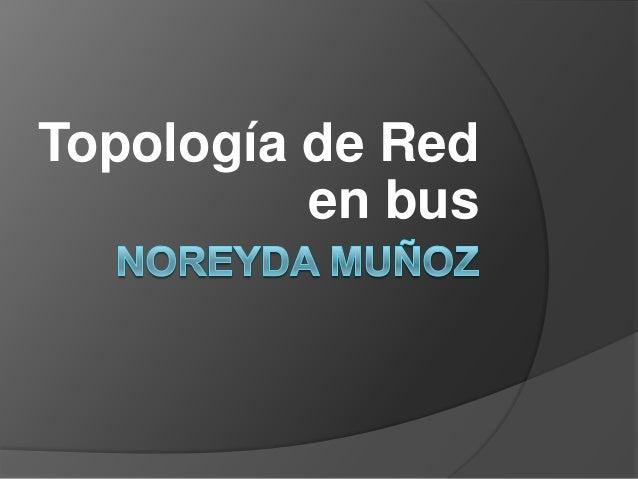 Topología de Red          en bus