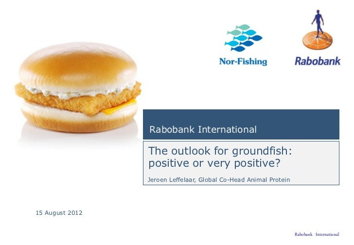 Rabobank International                 The outlook for groundfish:                 positive or very positive?             ...