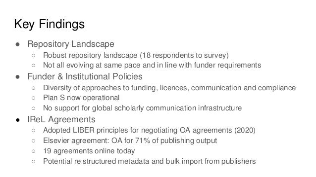 Key Findings ● Repository Landscape ○ Robust repository landscape (18 respondents to survey) ○ Not all evolving at same pa...
