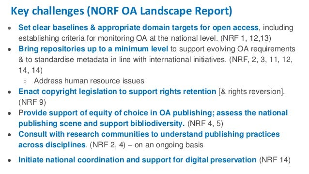 Key challenges (NORF OA Landscape Report) ● Set clear baselines & appropriate domain targets for open access, including es...