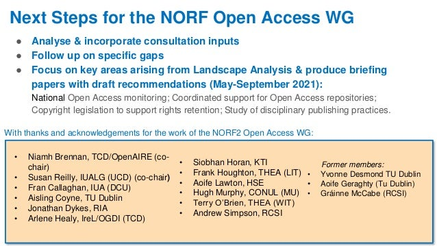 Next Steps for the NORF Open Access WG ● Analyse & incorporate consultation inputs ● Follow up on specific gaps ● Focus on...