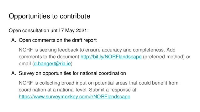 Opportunities to contribute Open consultation until 7 May 2021: A. Open comments on the draft report NORF is seeking feedb...