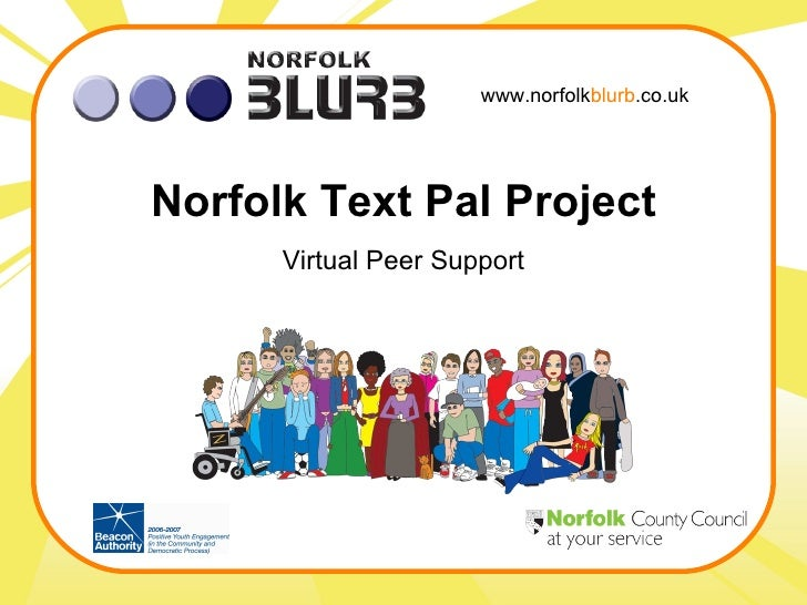 www.norfolk blurb .co.uk Norfolk Text Pal Project Virtual Peer Support