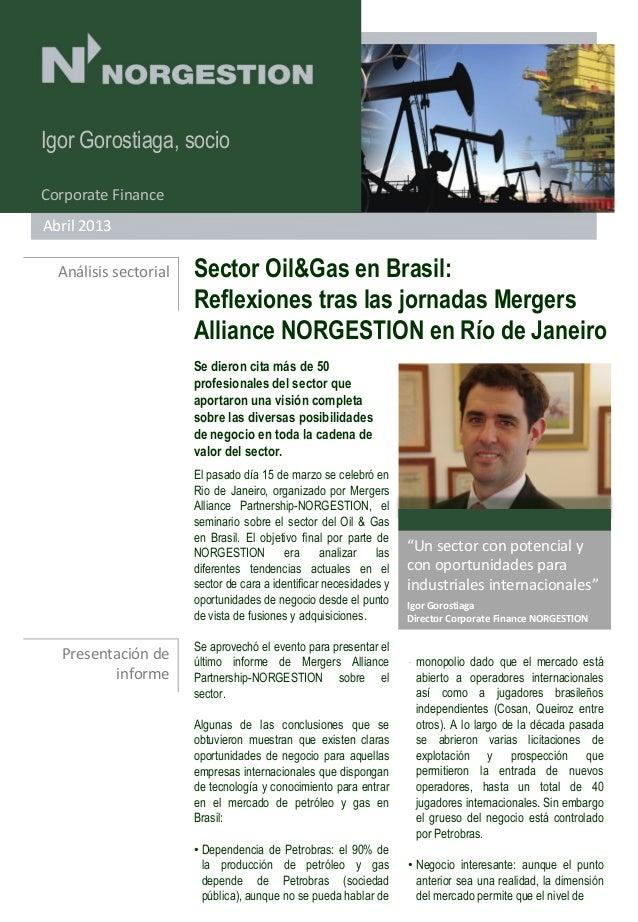 Igor Gorostiaga, socioCorporate FinanceAbril 2013  Análisis sectorial   Sector Oil&Gas en Brasil:                       Re...