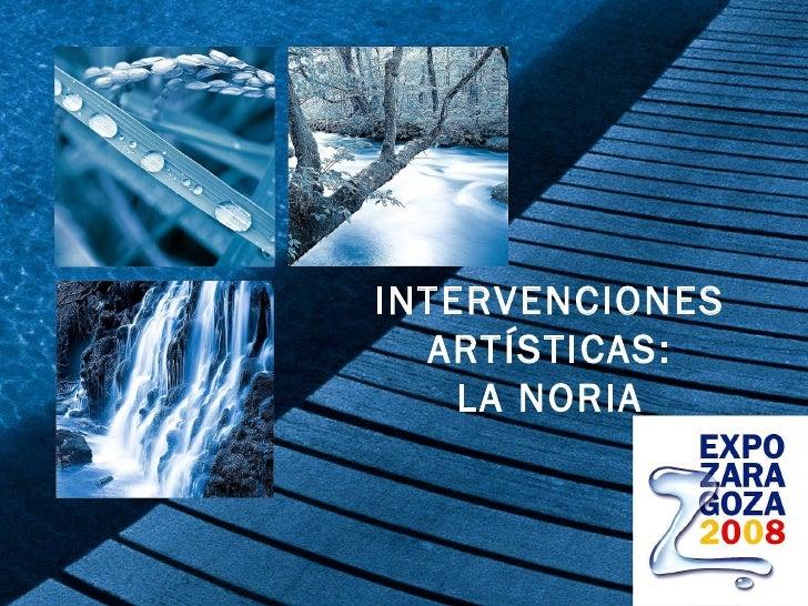 INTERVENCIONES ARTÍSTICAS: LA NORIA
