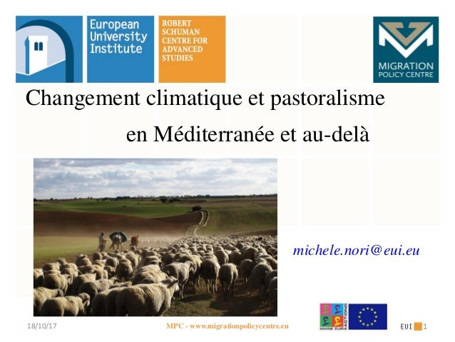Changement climatique et pastoralisme en Méditerranée et au-delà michele.nori@eui.eu 118/10/17 MPC - www.migrationpolicyce...