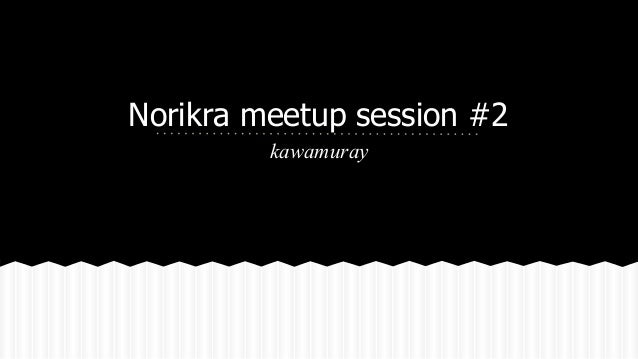 Norikra meetup session #2 kawamuray