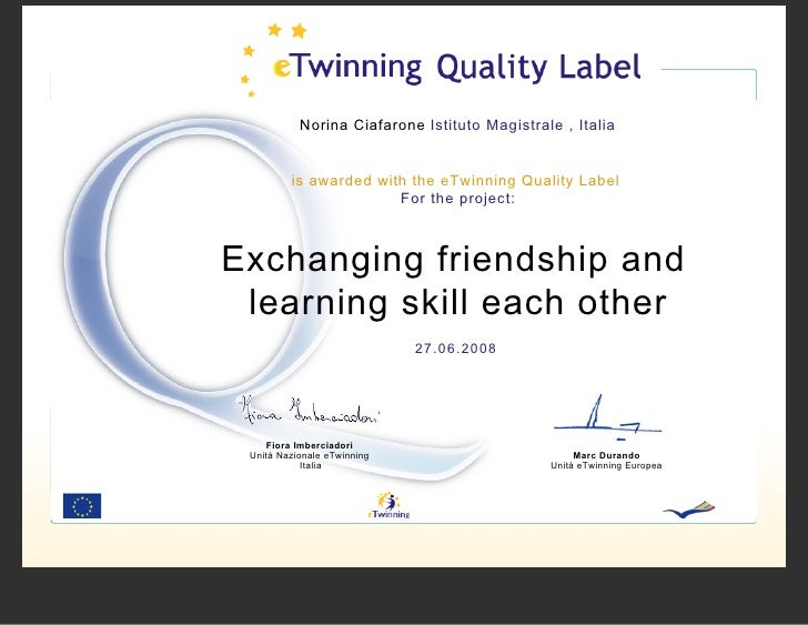 Norina Ciafarone Istituto Magistrale , Italia            is awarded with the eTwinning Quality Label                      ...