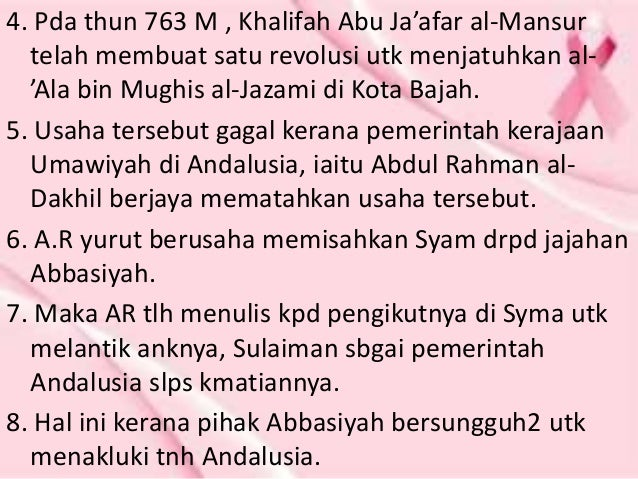 4. Pda thun 763 M , Khalifah Abu Ja'afar al-Mansur telah membuat satu revolusi utk menjatuhkan al- 'Ala bin Mughis al-Jaza...