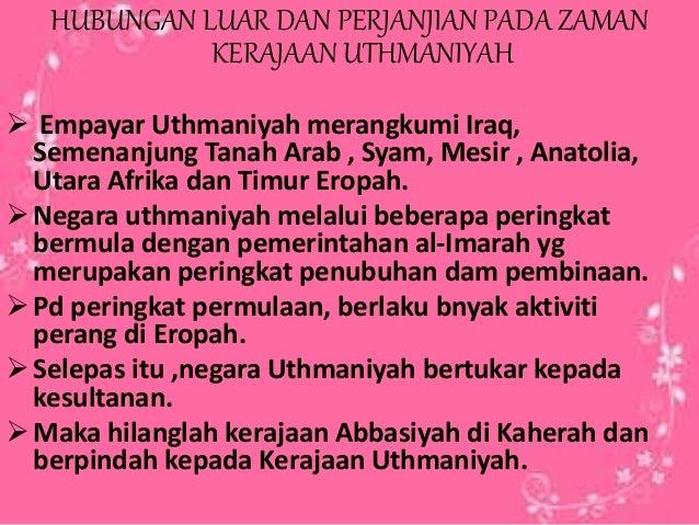 HUBUNGAN LUAR DAN PERJANJIAN PADA ZAMAN KERAJAAN UTHMANIYAH  Empayar Uthmaniyah merangkumi Iraq, Semenanjung Tanah Arab ,...
