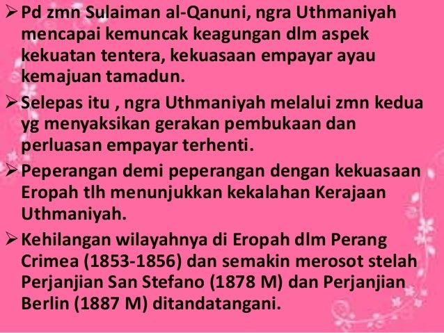 Pd zmn Sulaiman al-Qanuni, ngra Uthmaniyah mencapai kemuncak keagungan dlm aspek kekuatan tentera, kekuasaan empayar ayau...