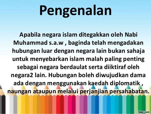 Pengenalan Apabila negara islam ditegakkan oleh Nabi Muhammad s.a.w , baginda telah mengadakan hubungan luar dengan negara...