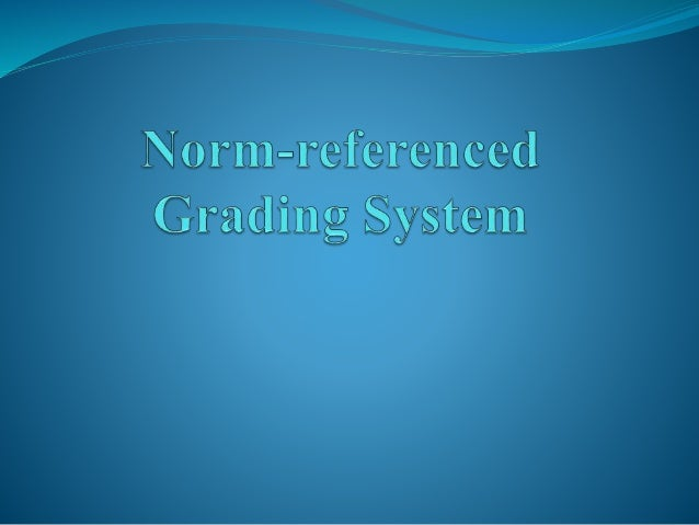 limitation of grading system Types of grading and reporting systems traditional letter-grade system easy and can average them but of limited value when used as the sole report, because: they end up being a combination of achievement, effort, work habits, behavior teachers.