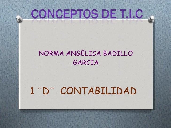 NORMA ANGELICA BADILLO GARCIA 1 ¨D¨  CONTABILIDAD