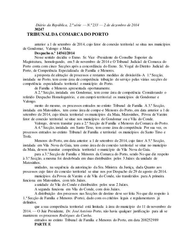 Diário da República, 2.ª série — N.º 233 — 2 de dezembro de 2014  30247  TRIBUNAL DA COMARCA DO PORTO  anterior a 1 de set...