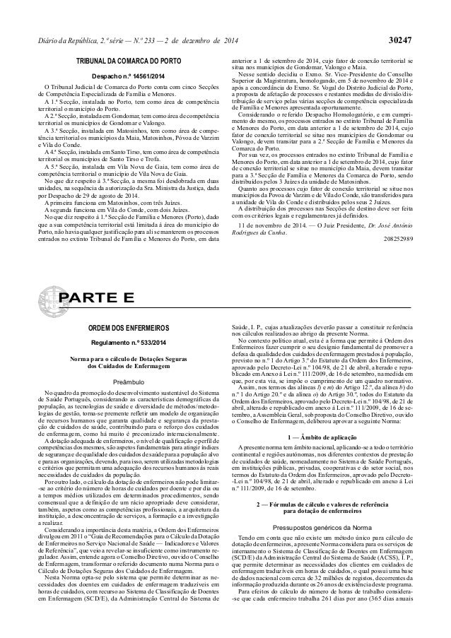 Diário da República, 2.ª série — N.º 233 — 2 de dezembro de 2014 30247  TRIBUNAL DA COMARCA DO PORTO  Despacho n.º 14561/2...