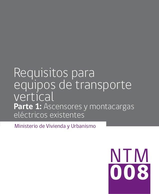 Norma tecnica-minvu 008 requisitos para equipos de transporte vertica…