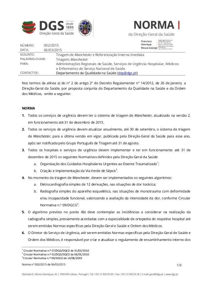 Norma nº 002/2015 de 06/03/2015 1/8 NÚMERO: 002/2015 DATA: 06/03/2015 ASSUNTO: Triagem de Manchester e Referenciação Inter...