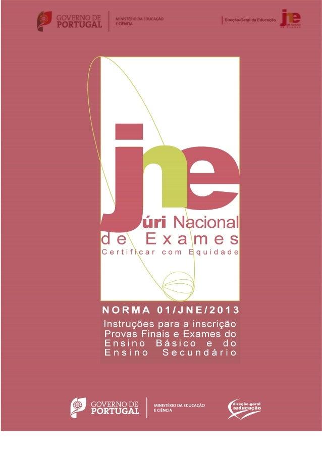 NORMA 01/JNE/2013 – Instruções para a Inscrição nas Provas e Exames do Ensino Básico e do Ensino Secundário 2