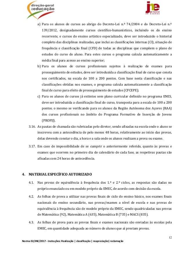 12 Norma02/JNE/2017‐Instruções:Realização classificação reapreciação reclamação a) Para os alunos de cursos...