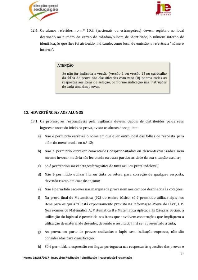 27 Norma02/JNE/2017‐Instruções:Realização classificação reapreciação reclamação  12.4. Os alunos referidos n...