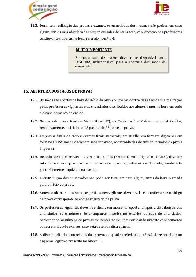 29 Norma02/JNE/2017‐Instruções:Realização classificação reapreciação reclamação 14.5. Durantearealizaçãodasp...