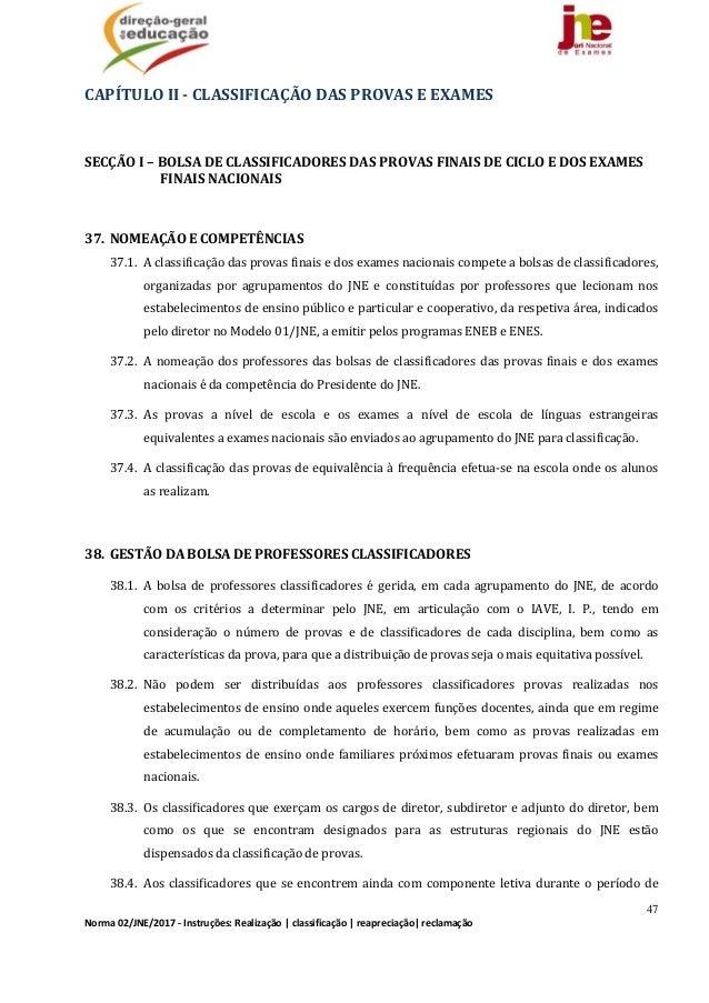47 Norma02/JNE/2017‐Instruções:Realização classificação reapreciação reclamação CAPÍTULOII‐CLASSIFICAÇÃODAS...