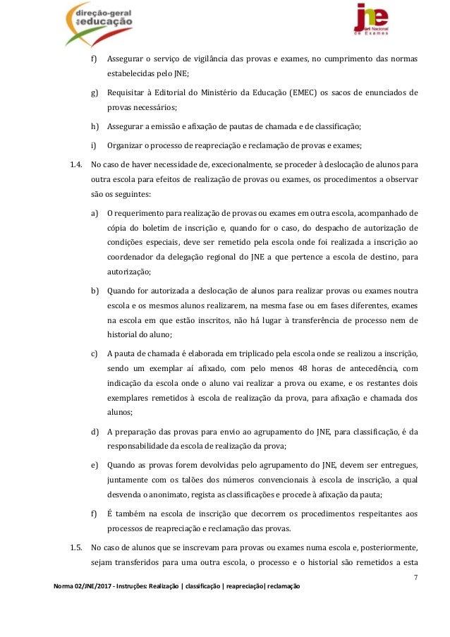 7 Norma02/JNE/2017‐Instruções:Realização classificação reapreciação reclamação f) Asseguraroserviçodevigilân...
