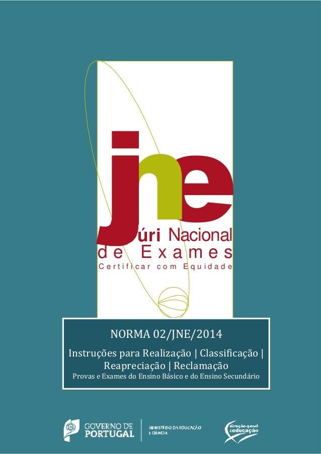 NORMA 02/JNE/2014 Instruções – Realização, classificação, reapreciação e reclamação 1     N O R M A 0 1 / J N E / 2 0 ...