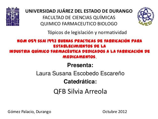 UNIVERSIDAD JUÁREZ DEL ESTADO DE DURANGO              FACULTAD DE CIENCIAS QUÍMICAS             QUIMICO FARMACEUTICO BIOLO...