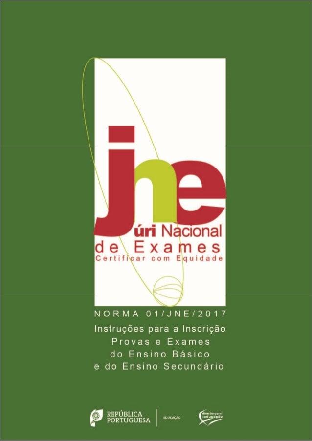 NORMA 01/JNE/2017 – Instruções para a Inscrição nas Provas e Exames do Ensino Básico e do Ensino Secundário 1