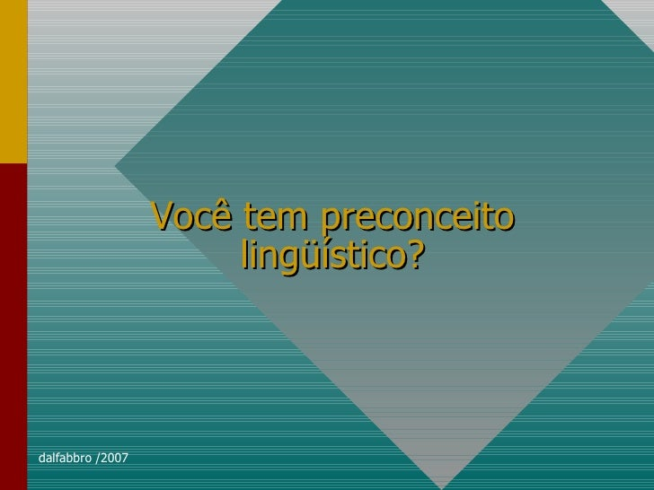 Você tem preconceito lingüístico?