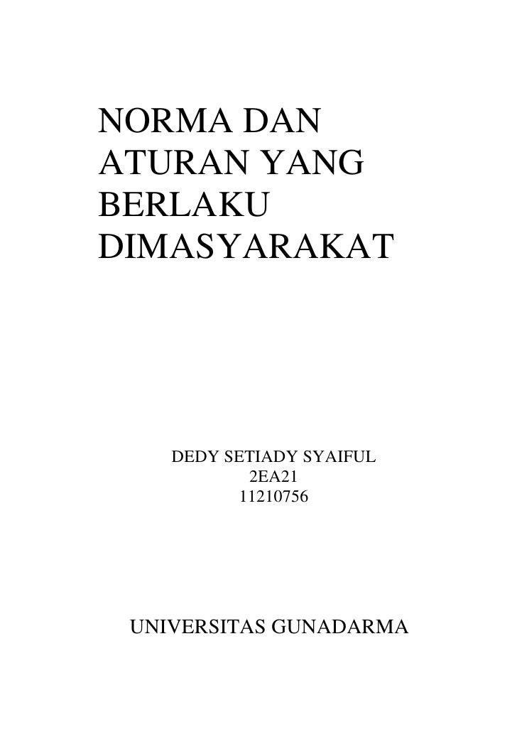 NORMA DANATURAN YANGBERLAKUDIMASYARAKAT    DEDY SETIADY SYAIFUL           2EA21          11210756 UNIVERSITAS GUNADARMA