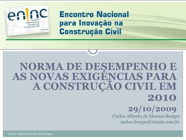 NORMA DE DESEMPENHO E  AS NOVAS EXIGÊNCIAS PARA     A CONSTRUÇÃO CIVIL EM                                                 ...