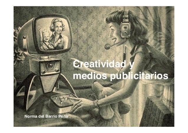 Norma del Barrio Peña!!Creatividad y !medios publicitarios!