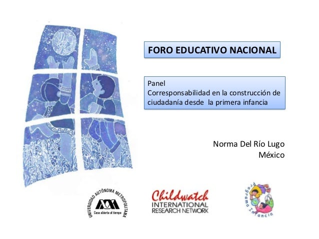 FORO EDUCATIVO NACIONALPanelCorresponsabilidad en la construcción deciudadanía desde la primera infancia                  ...