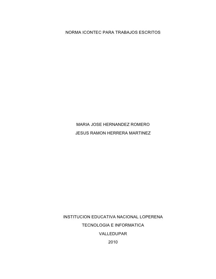 NORMA ICONTEC PARA TRABAJOS ESCRITOS     MARIA JOSE HERNANDEZ ROMERO    JESUS RAMON HERRERA MARTINEZINSTITUCION EDUCATIVA ...