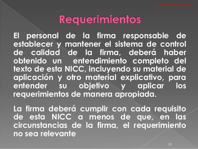 El personal de la firma responsable de establecer y mantener el sistema de control de calidad de la firma, deberá haber ob...