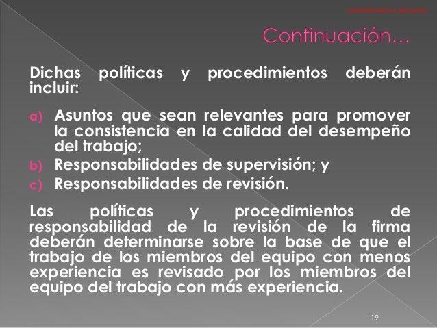 Dichas políticas y procedimientos deberán incluir: a) Asuntos que sean relevantes para promover la consistencia en la cali...