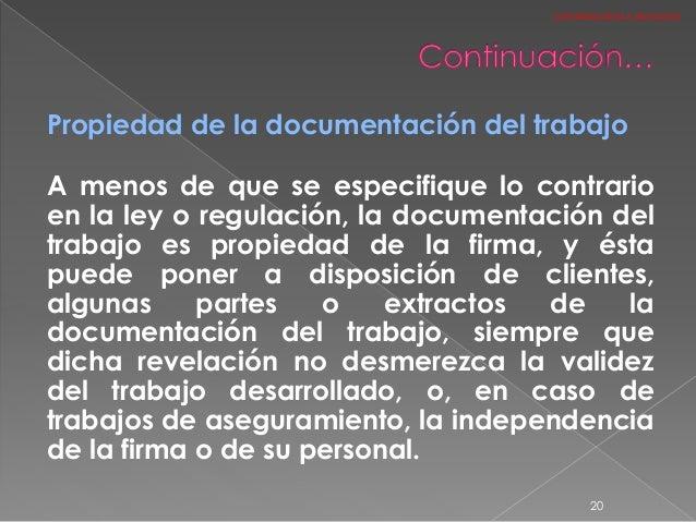 Propiedad de la documentación del trabajo A menos de que se especifique lo contrario en la ley o regulación, la documentac...