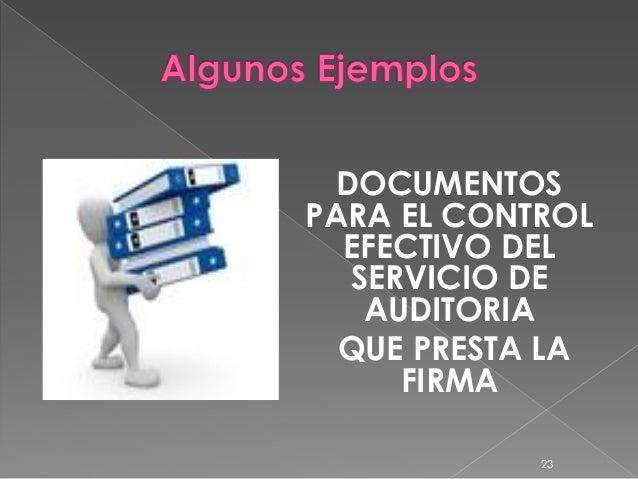 DOCUMENTOS PARA EL CONTROL EFECTIVO DEL SERVICIO DE AUDITORIA QUE PRESTA LA FIRMA 23